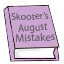 This book contains the mistakes made by Skooter during that month.